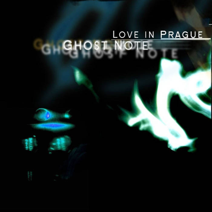 Love in Prague - Ghost Note